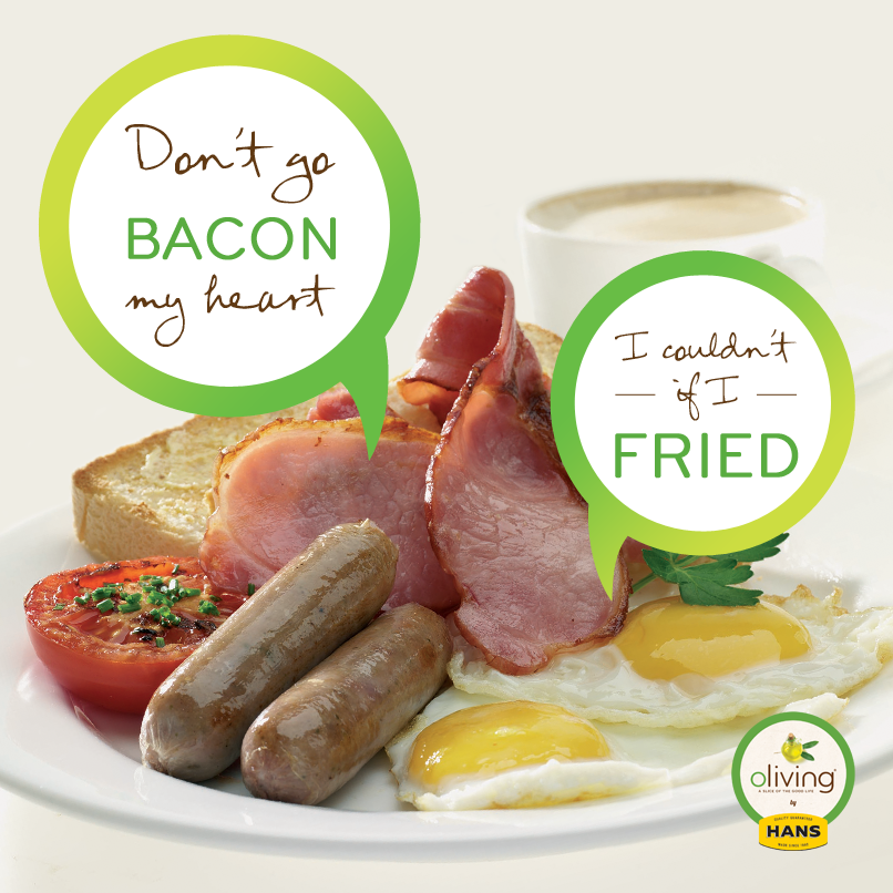 Oliving by Hans: Don't Go Bacon My Heart
