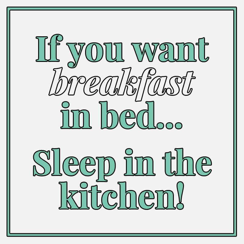 Quotes & Memes: Breakfast in Bed