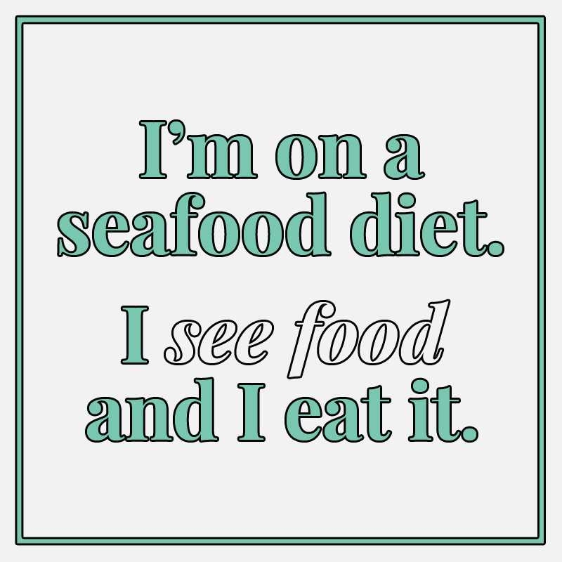 Quotes & Memes: Seafood Diet
