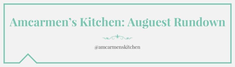 Amcarmen's Kitchen: Auguest Rundown